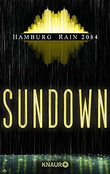 Hamburg Rain 2084. Sundown: Dystopie von [Wahrheit, Heike]