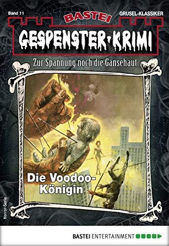 Gespenster-Krimi 11 - Horror-Serie: Die Voodoo-Königin