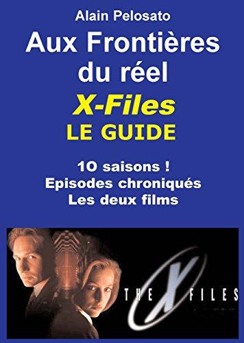 X-Files le Guide  Aux frontières du Réel (Les guides des séries TV de SF t. 2) par Alain Pelosato