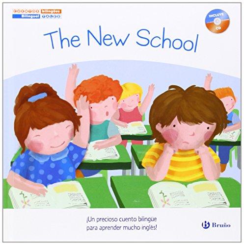 Cuentos bilingües. The New School - El nuevo colegio (Castellano - A Partir De 6 Años - Libros En Inglés - Cuentos Bilingües)
