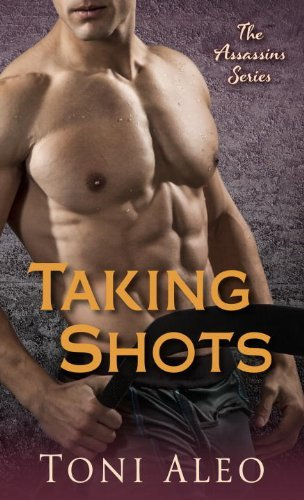 Taking Shots: The Assassins Series by Toni Aleo (2013-04-23)