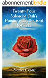 Twenty-Four Salvador Dali's Paintings (Collection) for Kids (English Edition)