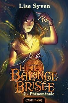 Phénoménale: La Balance brisée, T2 par [Syven, Lise]