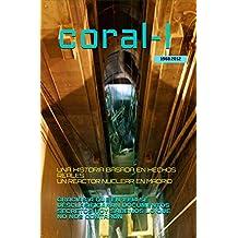 CORAL 1 : Basado en hechos reales sobre el reactor nuclear
