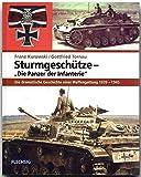 ZEITGESCHICHTE - Sturmgeschütze - Die Panzer der Infanterie - Die dramatische Geschichte einer Waffengattung 1939-1945 - FLECHSIG Verlag - Franz Kurowski, Gottfried Tornau