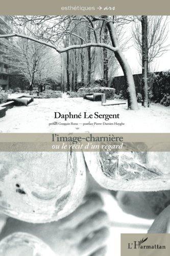 L'image-charnière ou le récit d'un regard par Daphné Le Sergent