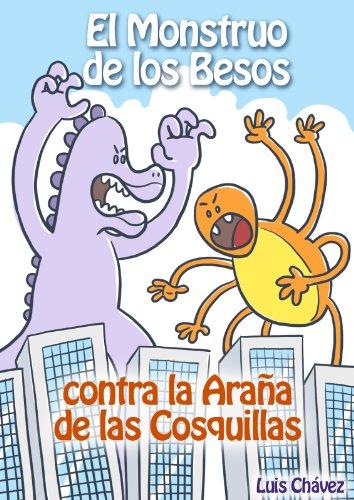El Monstruo de los Besos contra la Araña de las Cosquillas por Luis Chávez