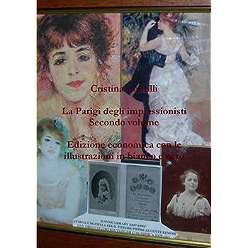 La Parigi Degli Impressionisti Secondo Volume Edizione Economica Con Le Illustrazioni In Bianco E Nero: 2