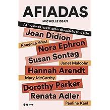 Afiadas: As mulheres que fizeram da opinião uma arte (Portuguese Edition)