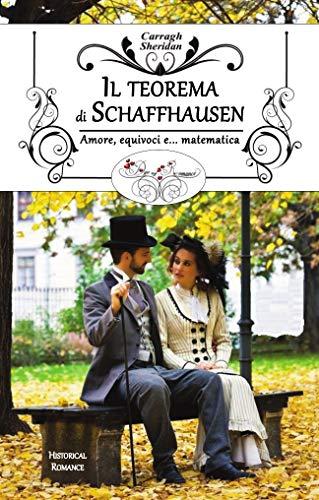 Il teorema di Schaffhausen: Amore, equivoci e... matematica di [Sheridan, Carragh]
