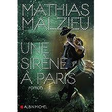 Une sirène à Paris de Mathias Malzieu