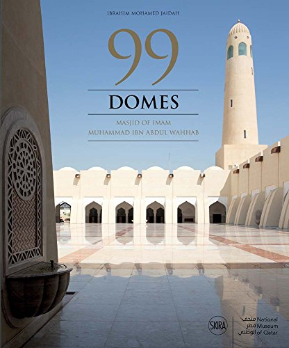 99 Domes: Masjid of Imam Muhammad ibn Abdul Wahhab