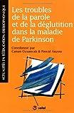 Les troubles de la parole et de la déglutition dans la maladie de Parkinson (1Cédérom)