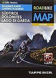Roadbike Karte Südtirol Dolomites Lago di Garda mit 50 GPS Tracks + App: Cartina Roadbike Alto Adige Dolomites Lago di Garda con 50 Tour GPS e App (Roadbike / Rennradkarten / Roadbike)