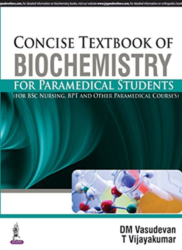 Concise Textbook Of Biochemistry For Paramedical Students(For Bsc Nur,Bpt&Other Paramedical Course)