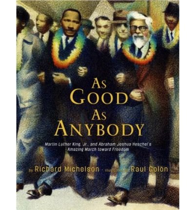 As Good as Anybody: Martin Luther King Jr. and Abraham Joshua Heschel's Amazing March Toward Freedom (Hardback) - Common