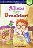 Aliens for Breakfast (Stepping Stone Books)