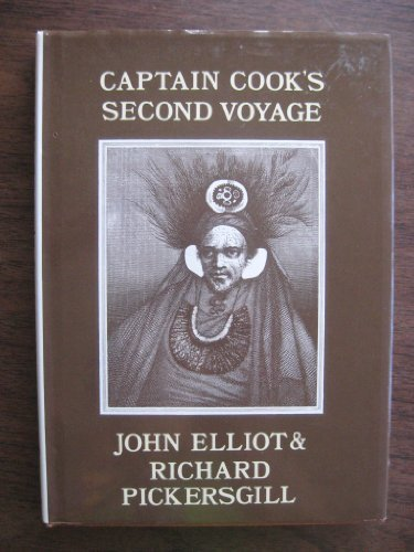 Captain Cook's Second Voyage: Journals of Lieutenant Elliott and Richard Pickersgill (The history of exploration) by John Elliott (1980-12-06)
