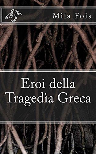 Eroi della Tragedia Greca (Meet Myths) di Mila Fois