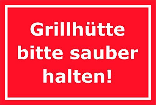 Schild – Grillhütte bitte sauber halten – 15x20cm, 30x20cm und 45x30cm – Bohrlöcher Aufkleber Hartschaum Aluverbund -S00192D