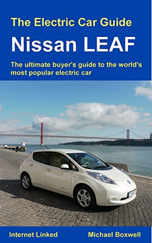 the-electric-car-guide-nissan-leaf-the-ultimate-buyers-guide-to-the-worlds-most-popular-electric-car