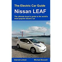 The Electric Car Guide: Nissan LEAF: The ultimate buyer's guide to the world's most popular electric car (Greenstream Eco Guides) (English Edition)