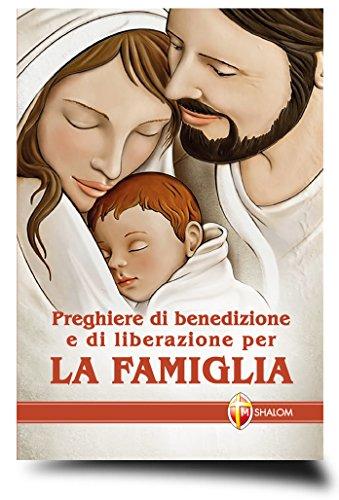 Preghiere di benedizione e di liberazione per la famiglia