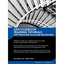 [(SAP Training Tutorials: SAP Fico AR Sapcookbook Training Tutorials SAP Financials Accounts Receivable (Sapcookbook SAP Fico Training Resource Manuals) )] [Author: Michael M Martinez] [Dec-2009]