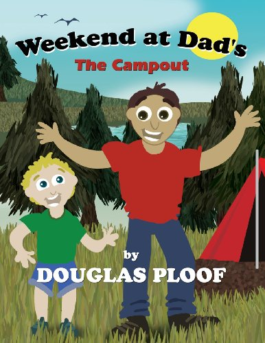 Weekend at Dad's: The Campout