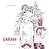 Sarah - A Lost Mother: A Lost Mother
