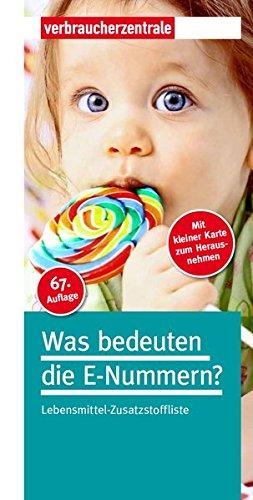 Was bedeuten die E-Nummern?: Lebensmittel-Zusatzstoffliste