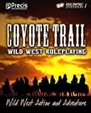 Coyote Trail: Wild West Action and Adventure by Brett Bernstein (2009-12-15)