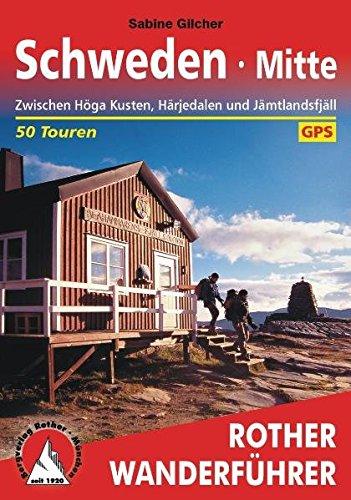 Schweden Mitte: Zwischen Höga Kusten, Härjedalen und Jämtlandsfjäll. 50 Touren. Mit GPS-Tracks. (Rother Wanderführer)