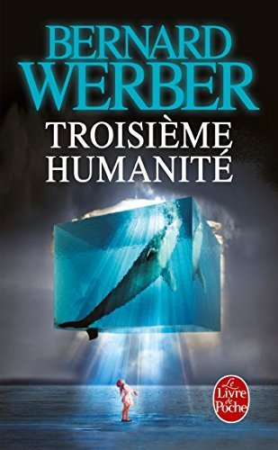Troisieme Humanite (Litterature & Documents) by Bernard Werber (2014-06-04)