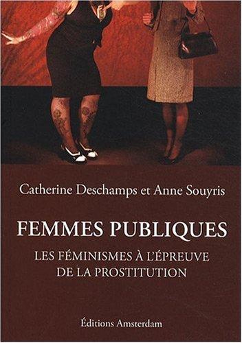 Femmes publiques : Les fminismes  l'preuve de la prostitution