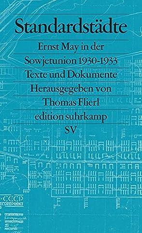 Standardstädte: Ernst May in der Sowjetunion 1930-1933. Texte und Dokumente (edition suhrkamp)