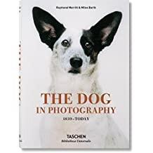 The Dog in Photography 1839–Today (Bibliotheca Universalis)
