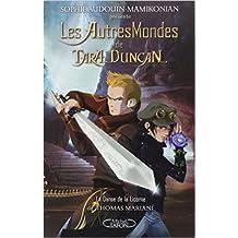 Les autres mondes de Tara Duncan: La danse de la Licorne - Tome 1