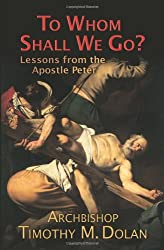 To Whom Shall We Go?: Lessons from the Apostle Peter