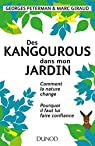 Des kangourous dans mon jardin : Comment la nature change - Pourquoi il faut lui faire confiance par Feterman