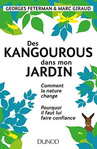 Des kangourous dans mon jardin : Comment la nature change - Pourquoi il faut lui faire confiance (Hors Collection) (French Edition)