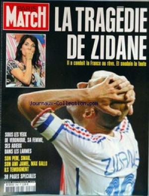 PARIS MATCH [No 2982] du 12/07/2006 - LA TRAGEDIE DE ZIDANE - SA FEMME - SON PERE - SMAIL - JAMEL SON AMI - MAX GALLO.