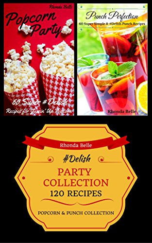 Party Collection (Popcorn & Punch): 120 #Delish Recipes (English Edition) Punch Bowl Bar