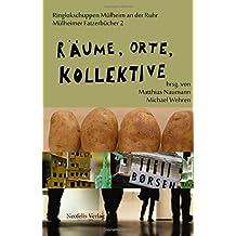 Räume, Orte, Kollektive (Mülheimer Fatzerbücher)