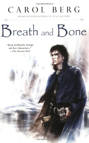 Breath and Bone por Carol Berg