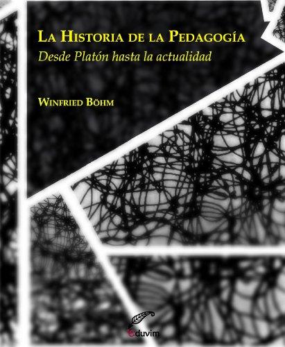 La historia de la pedagogía. Desde Platón hasta la actualidad (Kalein) (Spanish Edition)