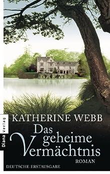 Das geheime Vermächtnis: Roman (German Edition) by [Webb, Katherine]