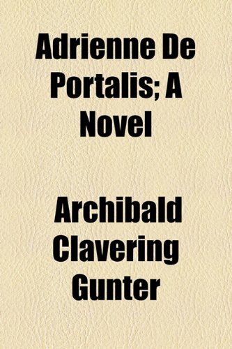 Adrienne De Portalis; A Novel