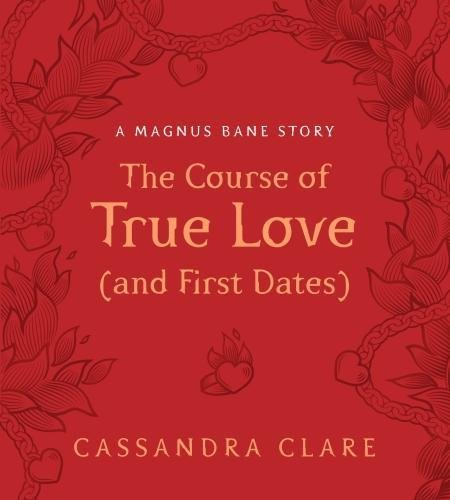 The Course Of True Love And First Dates (Magnus Bane Story) por Clare Cassandra