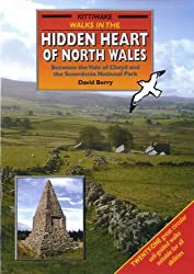 Walks in the Hidden Heart of North Wales: Between the Vale of Clwyd and the Snowdonia National Park
